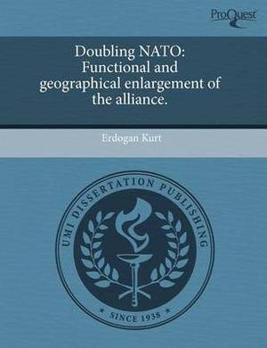 Doubling NATO: Functional and Geographical Enlargement of the Alliance