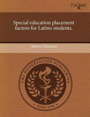 Special Education Placement Factors for Latino Students