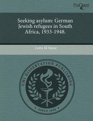 Seeking Asylum: German Jewish Refugees in South Africa
