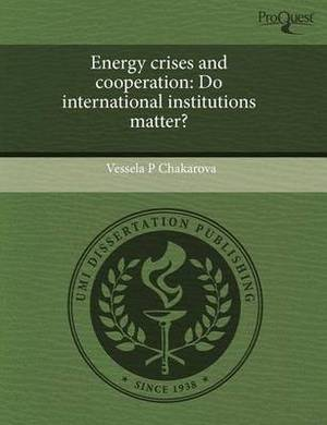 Energy Crises and Cooperation: Do International Institutions Matter?