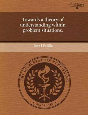 Towards a Theory of Understanding Within Problem Situations