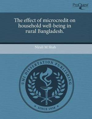 The Effect of Microcredit on Household Well-Being in Rural Bangladesh