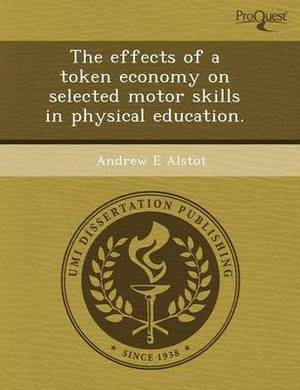 The Effects of a Token Economy on Selected Motor Skills in Physical Education