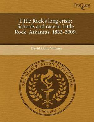 Little Rock's Long Crisis: Schools and Race in Little Rock
