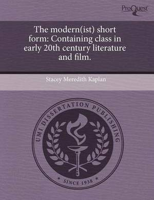 The Modern(ist) Short Form: Containing Class in Early 20th Century Literature and Film