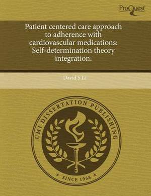Patient Centered Care Approach to Adherence with Cardiovascular Medications: Self-Determination Theory Integration