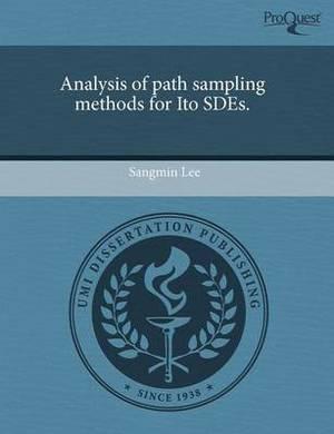 Analysis of Path Sampling Methods for Ito Sdes
