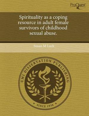 Spirituality as a Coping Resource in Adult Female Survivors of Childhood Sexual Abuse