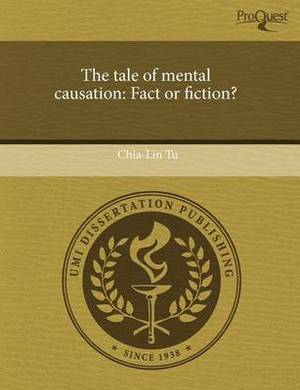 The Tale of Mental Causation: Fact or Fiction?