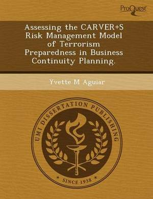 Assessing the Carver+s Risk Management Model of Terrorism Preparedness in Business Continuity Planning