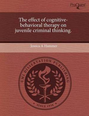 The Effect of Cognitive-Behavioral Therapy on Juvenile Criminal Thinking
