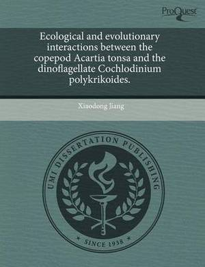 Ecological and Evolutionary Interactions Between the Copepod Acartia Tonsa and the Dinoflagellate Cochlodinium Polykrikoides