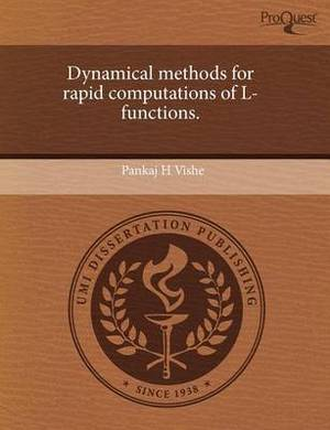 Dynamical Methods for Rapid Computations of L-Functions