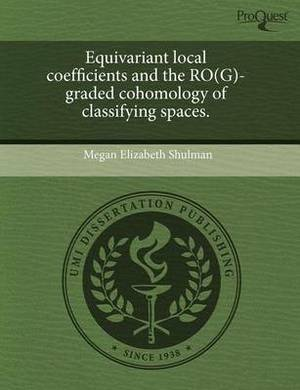 Equivariant Local Coefficients and the Ro(g)-Graded Cohomology of Classifying Spaces