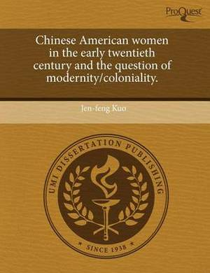 Chinese American Women in the Early Twentieth Century and the Question of Modernity/Coloniality