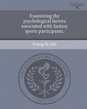 Examining the Psychological Factors Associated with Fantasy Sports Participants
