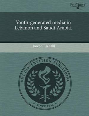 Youth-Generated Media in Lebanon and Saudi Arabia