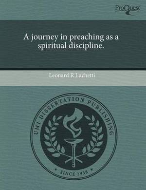 A Journey in Preaching as a Spiritual Discipline
