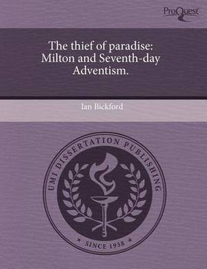 The Thief of Paradise: Milton and Seventh-Day Adventism