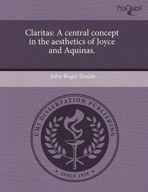 Claritas: A Central Concept in the Aesthetics of Joyce and Aquinas