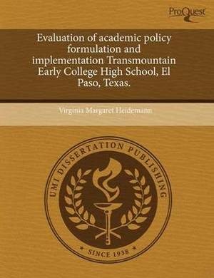 Evaluation of Academic Policy Formulation and Implementation Transmountain Early College High School
