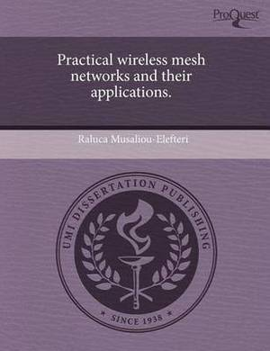 Practical Wireless Mesh Networks and Their Applications