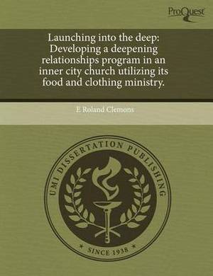 Launching Into the Deep: Developing a Deepening Relationships Program in an Inner City Church Utilizing Its Food and Clothing Ministry