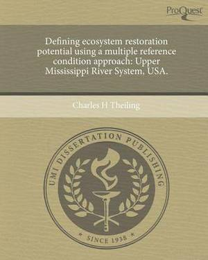 Defining Ecosystem Restoration Potential Using a Multiple Reference Condition Approach: Upper Mississippi River System