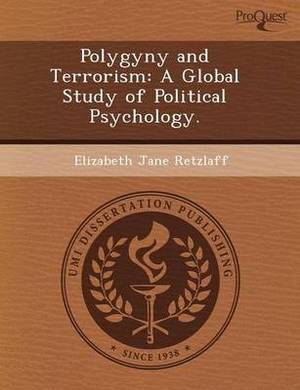 Polygyny and Terrorism: A Global Study of Political Psychology