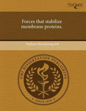 Forces That Stabilize Membrane Proteins