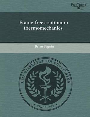 Frame-Free Continuum Thermomechanics