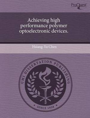 Achieving High Performance Polymer Optoelectronic Devices