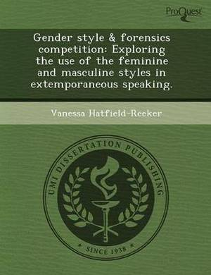 Gender Style & Forensics Competition: Exploring the Use of the Feminine and Masculine Styles in Extemporaneous Speaking