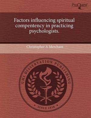 Factors Influencing Spiritual Compentency in Practicing Psychologists