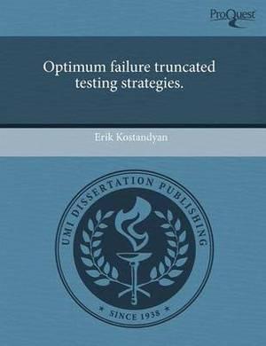 Optimum Failure Truncated Testing Strategies