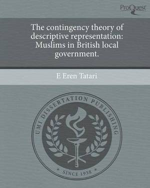 The Contingency Theory of Descriptive Representation: Muslims in British Local Government