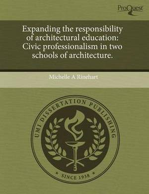 Expanding the Responsibility of Architectural Education: Civic Professionalism in Two Schools of Architecture