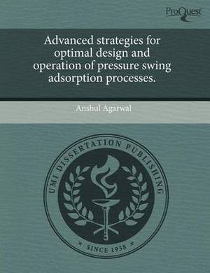 Advanced Strategies for Optimal Design and Operation of Pressure Swing Adsorption Processes