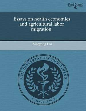 Essays on Health Economics and Agricultural Labor Migration