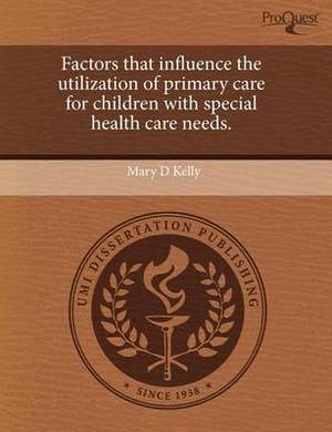 Factors That Influence the Utilization of Primary Care for Children with Special Health Care Needs