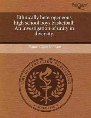 Ethnically Heterogeneous High School Boys Basketball: An Investigation of Unity in Diversity
