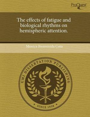 The Effects of Fatigue and Biological Rhythms on Hemispheric Attention