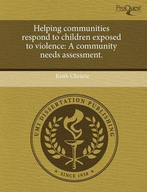 Helping Communities Respond to Children Exposed to Violence: A Community Needs Assessment