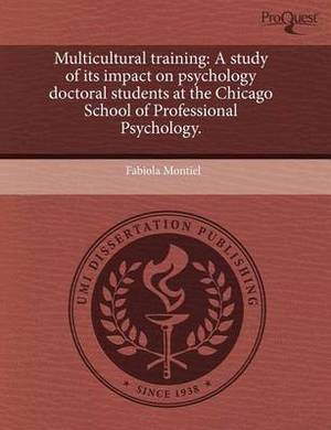 Multicultural Training: A Study of Its Impact on Psychology Doctoral Students at the Chicago School of Professional Psychology