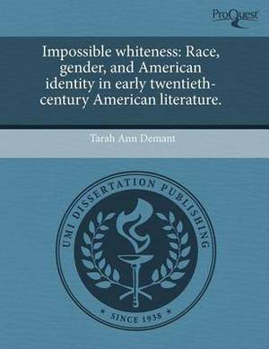 Impossible Whiteness: Race