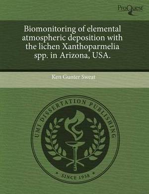 Biomonitoring of Elemental Atmospheric Deposition with the Lichen Xanthoparmelia Spp