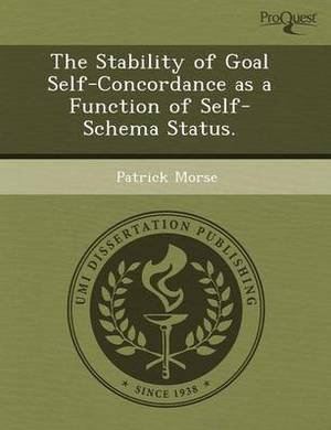 The Stability of Goal Self-Concordance as a Function of Self-Schema Status