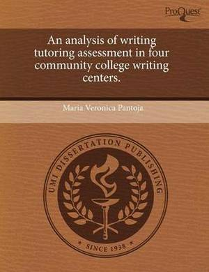 An Analysis of Writing Tutoring Assessment in Four Community College Writing Centers