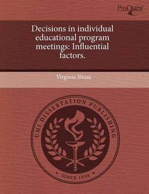 Decisions in Individual Educational Program Meetings: Influential Factors