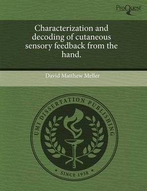 Characterization and Decoding of Cutaneous Sensory Feedback from the Hand